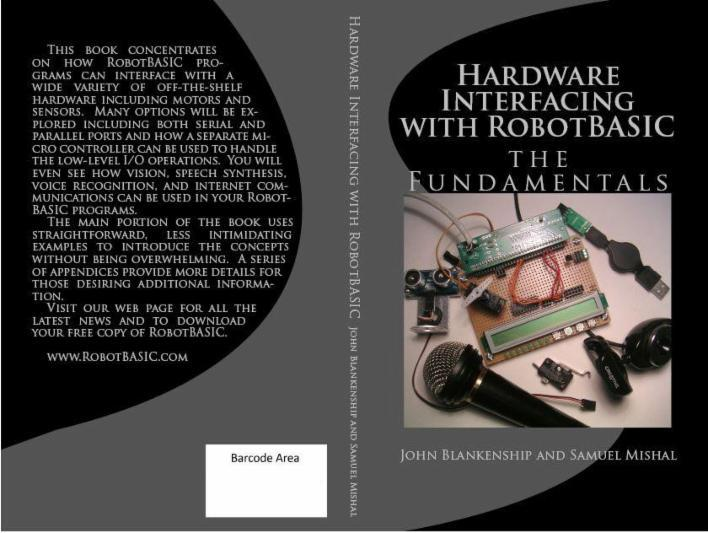 In Addition To Interfacing Fundamentals It Also Covers Such Topics As Voice Recoginition Synthesis Vision And Communication Control Over The